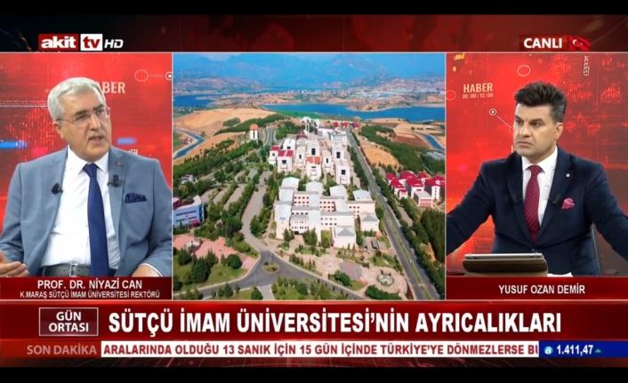 KSÜ Rektörü Can, Akit TV'de