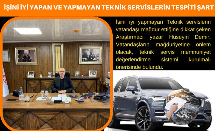 Araştırmacı Yazar Hüseyin Demir, İşini iyi yapan ve yapmayan teknik servislerin tespiti şart!